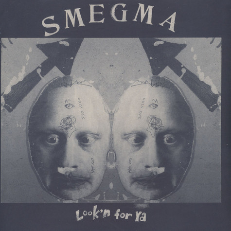 Smegma - Look'n For Ya