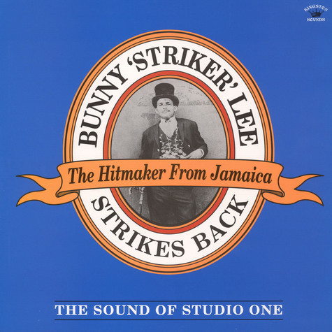 Bunny 'Striker' Lee - Strikes Back The Sound of Studio One