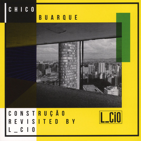 L_Cio - Chico Buarque Construcao Revisited
