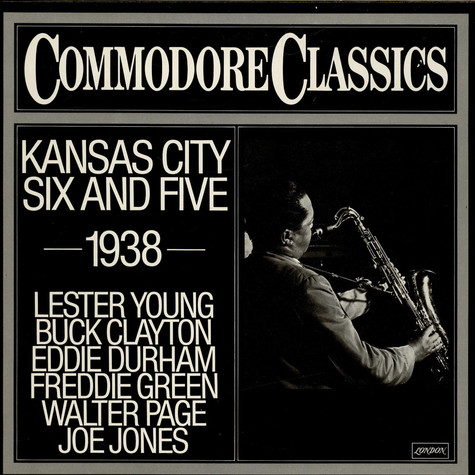 Lester Young, Buck Clayton, Eddie Durham, Freddie Green, Walter Page, Jo Jones - Kansas City Six And Five (1938)