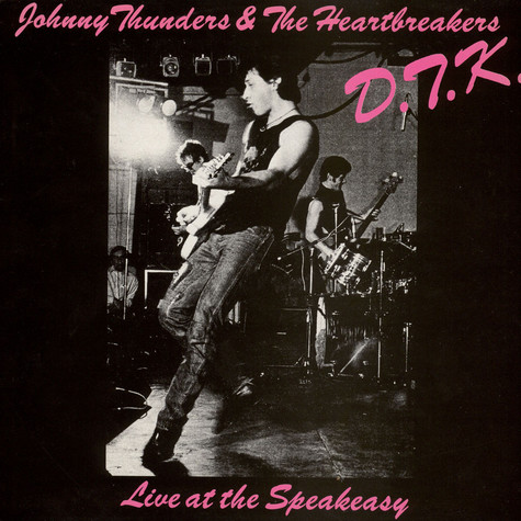 Johnny Thunders & The Heartbreakers - D.T.K. (Live At The Speakeasy)