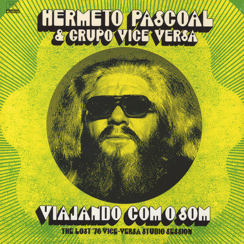 Hermeto Pascoal & Grupo Vice Versa - Viajando Com O Som The Lost '76 Vice Versa Studio Session
