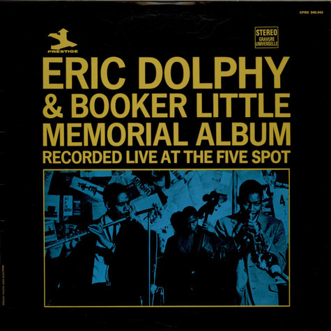 """Eric Dolphy & Booker Little - Memorial Album Recorded Live At """"The Five Spot"""""""