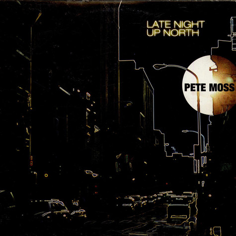 Pete Moss - Late Night Up North