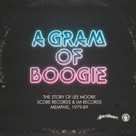 Lee Moore - A Gram Of Boogie (The Story Of Lee Moore / Score Records & LM Records)