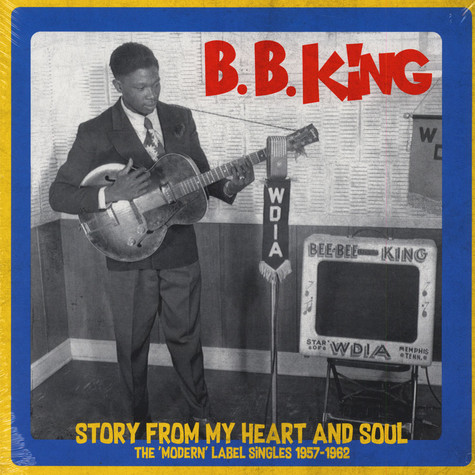 B.B. King - Story From My Heart And Soul: The 'Modern' Label Singles 1957-1962