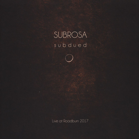 Subrosa - Subdued: Live At Roadburn 2017