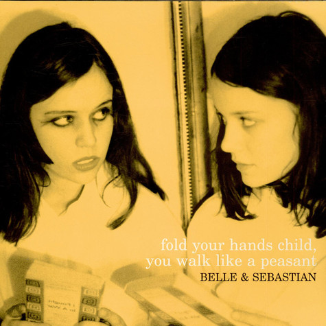 Belle & Sebastian - Fold Your Hands Child, You Walk Like A Peasant
