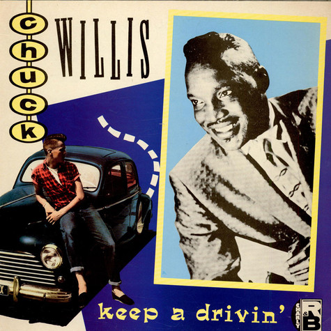 Chuck Willis - Keep A Drivin'