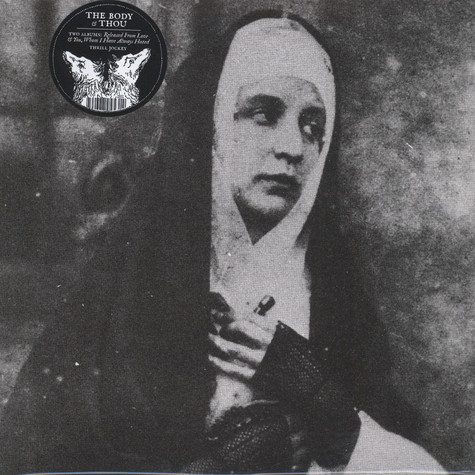 Body, The & Thou - Released From Love  /  You, Whom I have Always Hated