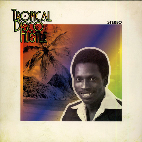 V.A. - Tropical Disco Hustle