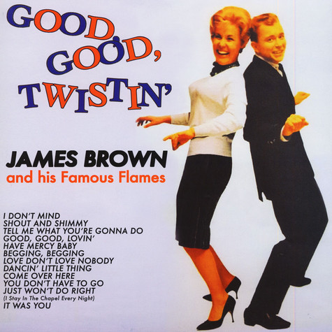 James Brown - Good, Good, Twistin