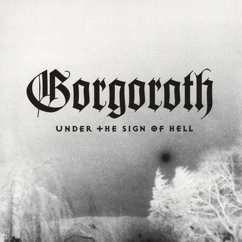 Gorgoroth - Under The Sign Of  Hell Picture Disc Edition