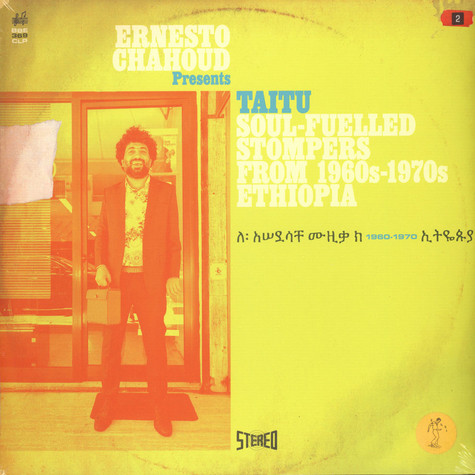 Ernesto Chahoud - Taitu:Soul-Fuelled Stompers From 1960s-1970s Ethiopia