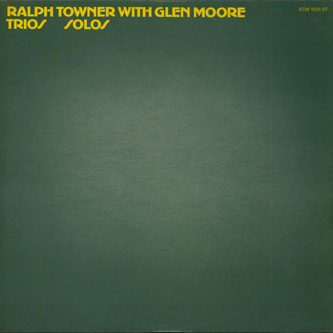 Ralph Towner With Glen Moore - Trios / Solos