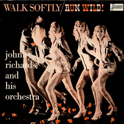 Johnny Richards And His Orchestra - Walk Softly / Run Wild