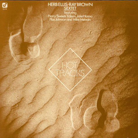 Herb Ellis-Ray Brown Sextet Featuring Harry Edison / Jake Hanna / Plas Johnson / Mike Melvoin - Hot Tracks