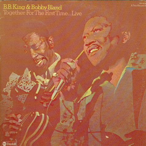 B.B. King & Bobby Bland - Together For The First Time... Live