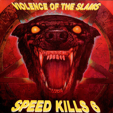V.A. - Speed Kills 6  (Violence Of The Slams)