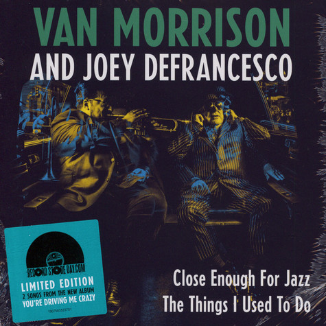 Van Morrison And Joey Defrancesco - Close Enough For Jazz / The Things I Used To Do