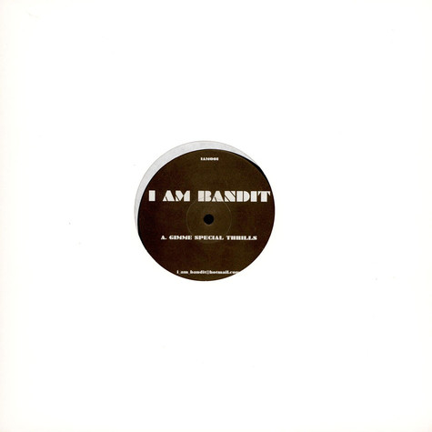 I Am Bandit - Gimme Special Thrills / Being Stupid