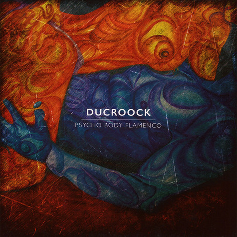 DuCroock - Psycho Body Flamenco