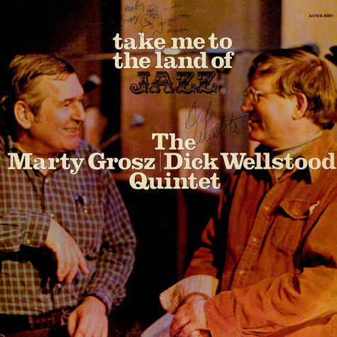 The Marty Grosz | Dick Wellstood Quintet - Take Me To The Land Of Jazz