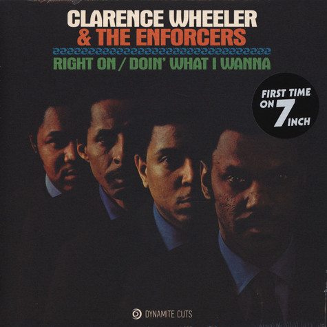 Clarence Wheeler & the Enforcers - Right On / Doin` What We Wanna