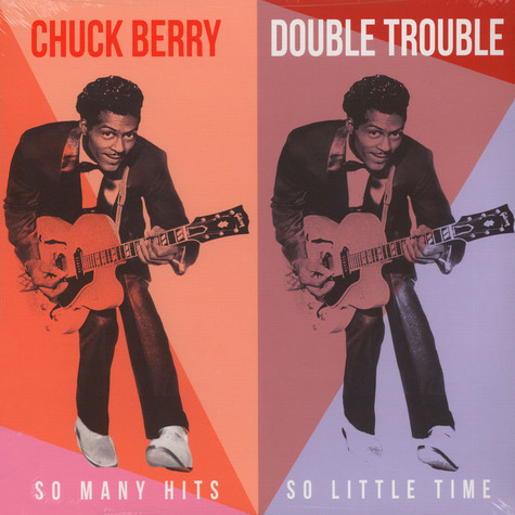 Chuck Berry - Double Trouble - So Many Hits So Little Time