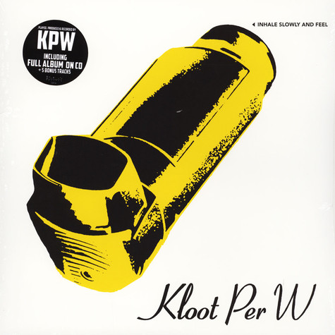 Kloot Per W - Inhale Slowly And Feel