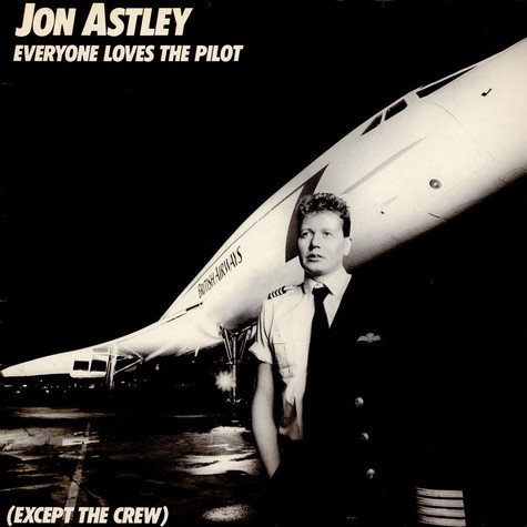 Jon Astley - Everyone Loves The Pilot (Except The Crew)