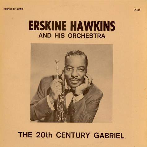 Erskine Hawkins And His Orchestra - The 20th Century Gabriel