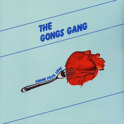 Gongs Gang, The - Gimme Your Love