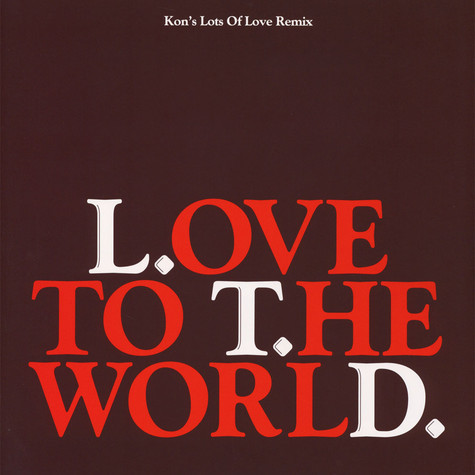 L.T.D. - Love To The World (Kon's Lots Of Love Remix)