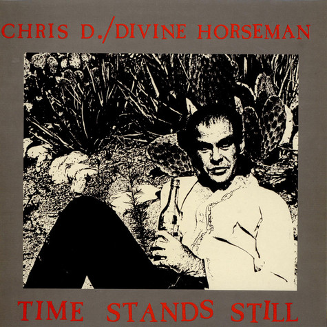 Chris D. / Divine Horsemen - Time Stands Still