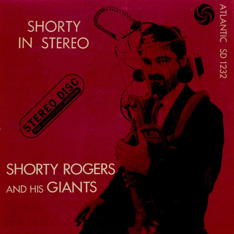 Shorty Rogers And His Giants - Shorty In Stereo