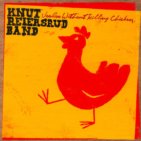 Knut Reiersrud Band - Voodoo Without Killing Chicken