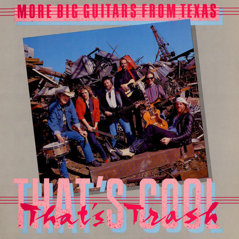 Big Guitars From Texas - That's Cool, That's Trash