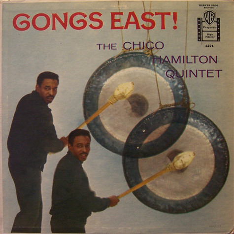 Chico Hamilton Quintet, The - Gongs East!