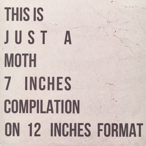 Moth - This Is Just A Moth 7 Inches Compilation On 12 Inches Format