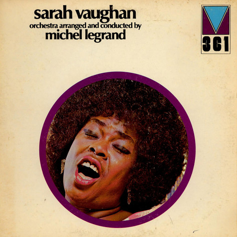 Sarah Vaughan and Michel Legrand - Orchestra Arranged And Conducted By Michel Legrand