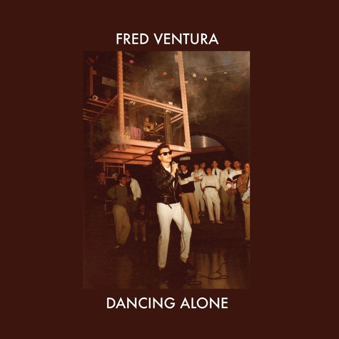 Fred Ventura - Dancing Alone: Demo Tapes From The Vaults 1982-1984