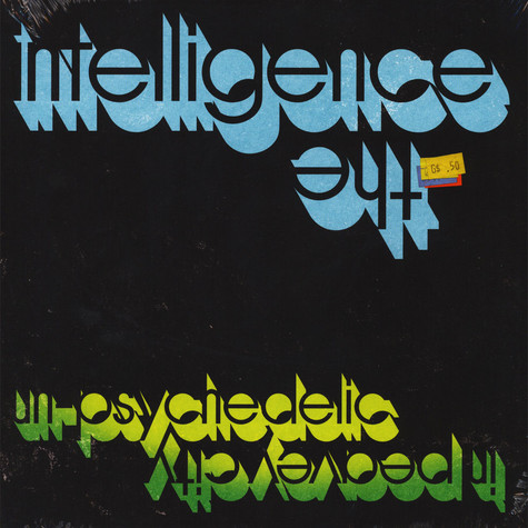 Intelligence, The - Un-Psychedelic In Peavey City