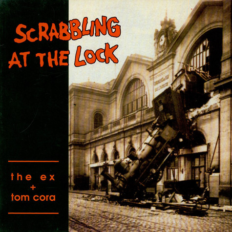 The Ex + Tom Cora - Scrabbling At The Lock