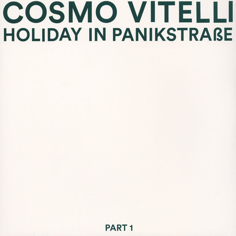 Cosmo Vitelli - Holiday In Panikstrasse Part 1