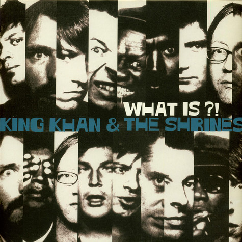 King Khan & His Shrines - What Is ?!