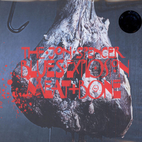 Jon Spencer Blues Explosion, The - Meat And Bone
