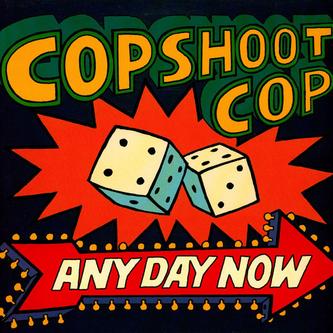 Cop Shoot Cop - Any Day Now