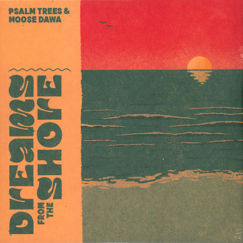 Moose Dawa & Psalm Trees - Dreams From The Shore