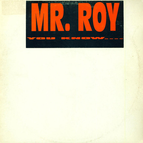 Mr. Roy - You Know....